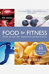 Food for Fitness: How to Eat for Maximum Performance Kindle Edition
