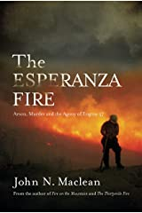 The Esperanza Fire: Arson, Murder, and the Agony of Engine 57 Kindle Edition
