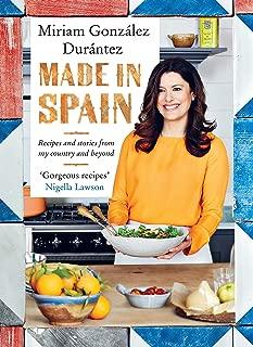 Hecho en España: recetas e historias de mi país y más allá (edición en inglés)