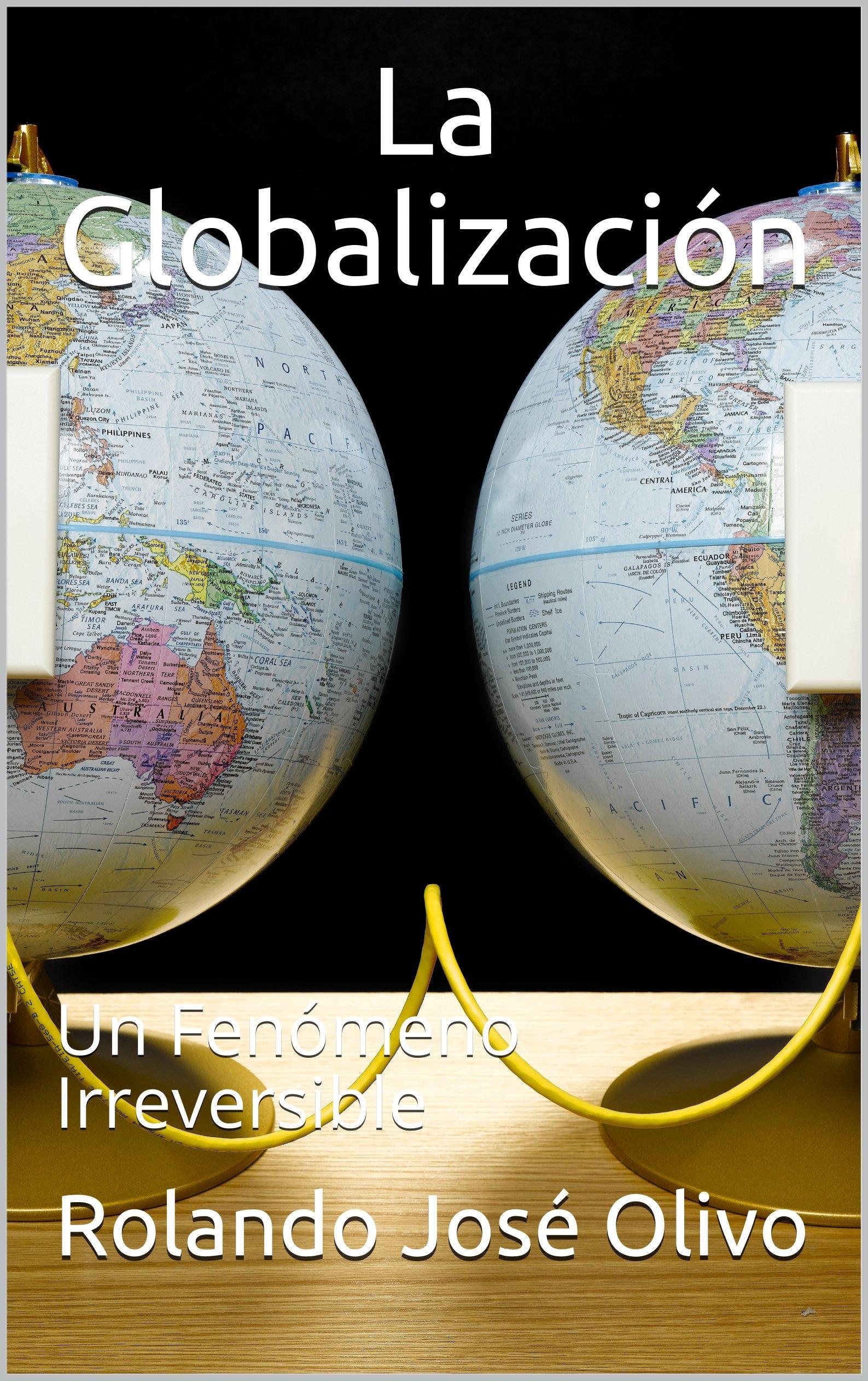 La Globalización: Un Fenómeno Irreversible (Spanish Edition)