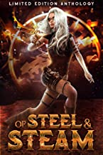 Of Steel and Steam: A Limited Edition Anthology