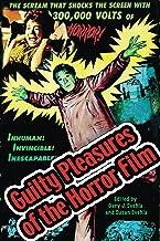 Guilty Pleasures of the Horror Film