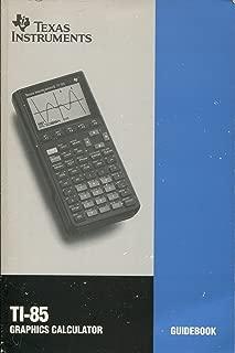 Texas Instruments TI-85 Graphics Calculator Guidebook