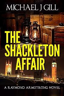 The Shackleton Affair - Book Viral Award Shortlisted 2015 A Raymond Armstrong Novel 2 English Edition