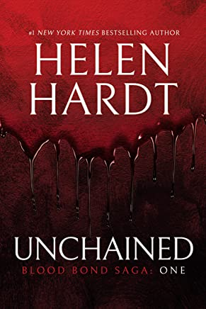 Unchained: Blood Bond: Parts 1, 2 & 3 (Volume 1) (Blood Bond Saga) (English Edition)