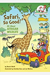 Safari, So Good!: All about African Wildlife Hardcover