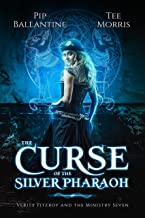 The Curse of the Silver Pharaoh (Verity Fitzroy and the Ministry Seven Book 1)