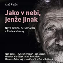 Jako v nebi, jenže jinak: Nová setkání se samotáři z Čech a Moravy
