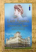 Lady Almina e a verdadeira Downton Abbey (Portuguese Edition)