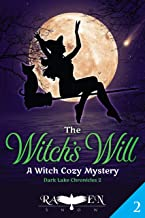 The Witch's Will: A Witch Cozy Mystery (Dark Lake Chronicles Book 2)