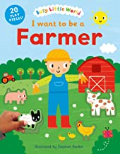 I Want to Be a Farmer (Busy Little World)