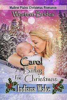 Carol - A Baby for Christmas (Mallow Plains Christmas Romance Book 4)