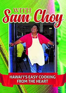 With Sam Choy: Hawaii's Easy Cooking from the Heart