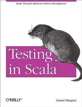 Testing in Scala: Scala Tools for Behavior-Driven Development
