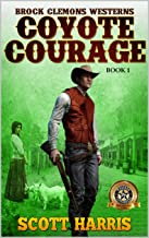 Brock Clemons Westerns: Coyote Courage: Western Adventure From The Author of