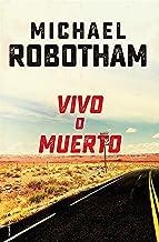 Vivo o muerto (Thriller y suspense) (Spanish Edition)