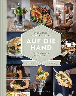 Auf die Hand: Sandwiches, Burger & Toasts, Fingerfoo