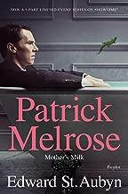 Mother's Milk: Book Four of the Patrick Melrose Novels