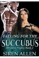Falling For The Succubus: A BWWM Sci-Fi Romance (Succubus Nights Book 2) Kindle Edition