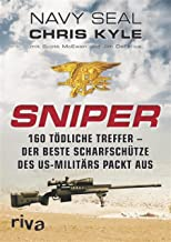 Sniper: 160 tödliche Treffer - Der beste Scharfschütze des US-Militärs packt aus (German Edition)