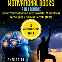 Motivational Books: 2 in 1 Bundle: Boost Your Motivation with Powerful Mindfulness Techniques & Success Secrets