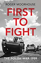 First to Fight: The Polish War 1939 (English Edition)