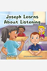 Joseph Learns About Listening: A Children's Book About the Importance of Paying Attention at School Kindle Edition