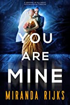 You Are Mine: A gripping up-all-night psychological thriller (English Edition)