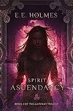 Download Spirit Ascendancy (The Gateway Trilogy Book 3) PDF