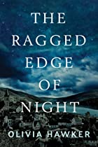 Cover image of The Ragged Edge of Night by Olivia Hawker