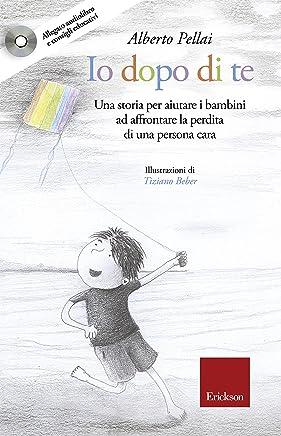 Io dopo di te: Una storia per aiutare i bambini ad affrontare la perdita di una persona cara