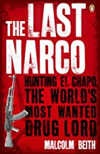The Last Narco: Hunting El Chapo, The World's Most-Wanted Drug Lord (English Edition)