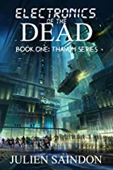 Electronics of the Dead (Thanum Series Book 1) Kindle Edition