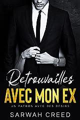 Retrouvailles avec mon ex: Une comédie romantique (Un patron avec des désirs t. 2) Format Kindle