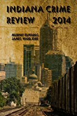 Indiana Crime Review 2014 Kindle Edition