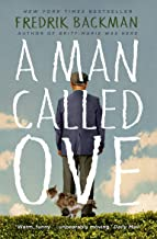 A Man Called Ove The Life Affirming Bestseller That Will Brighten Your Day