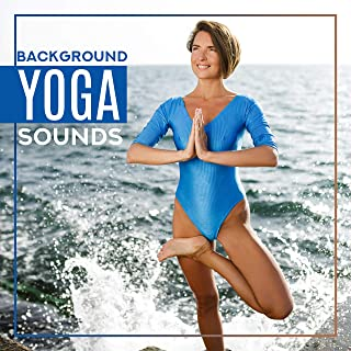Background Yoga Sounds - Perfect Calm, Inner Focus, Meditation Music Zone, Yoga Music, Chakra Balancing, Mindfulness Ambient Sounds