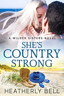 She's Country Strong: An enemies to lovers romance (Wilder Sisters Book 2)