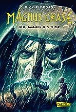 Magnus Chase 2: Der Hammer des Thor: Der zweite Band der Bestsellerserie aus der Welt der nordischen Mythen! Für Fantasy-F...