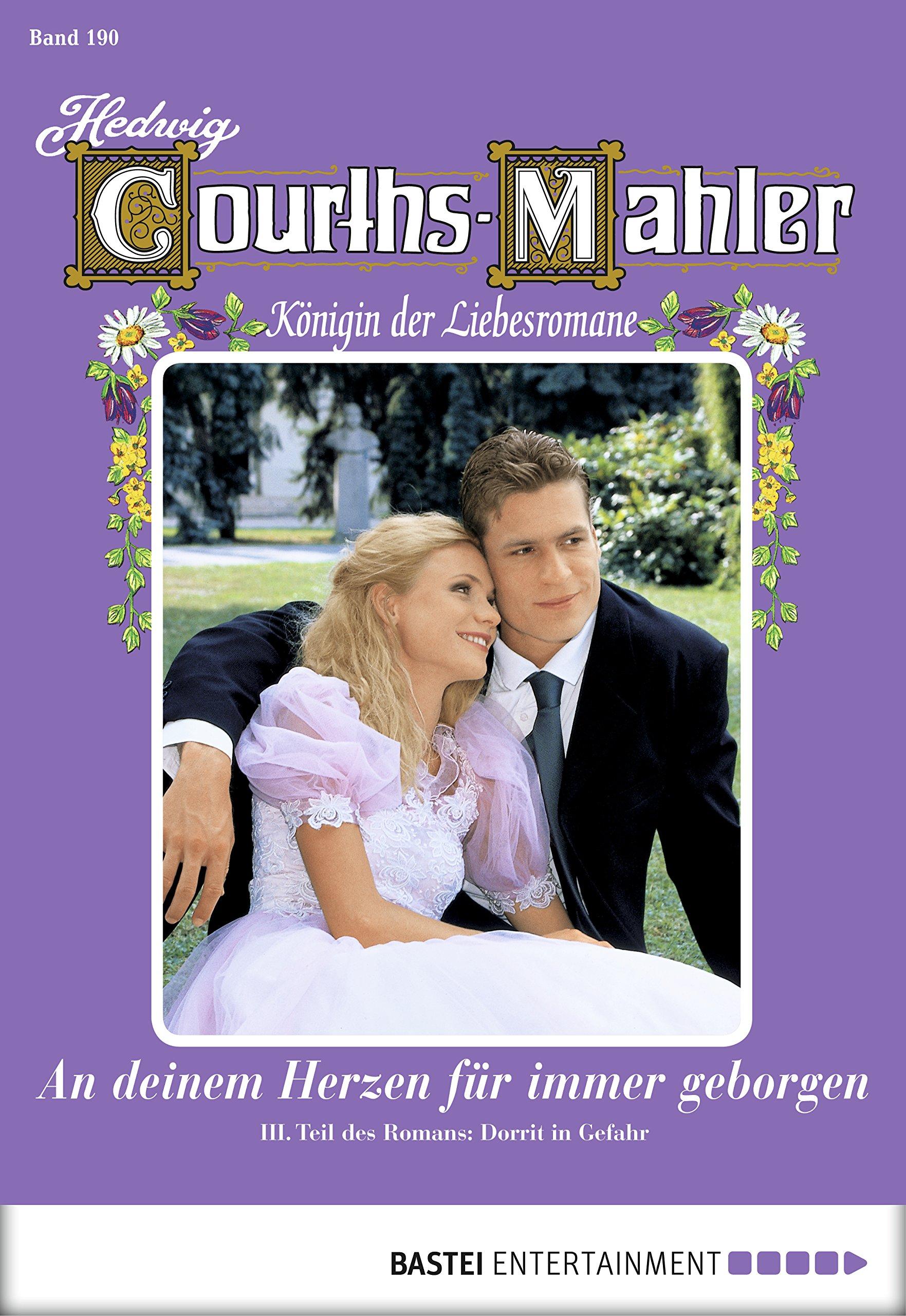 Hedwig Courths-Mahler - Folge 190: An deinem Herz für immer geborgen - 3. Teil (German Edition)