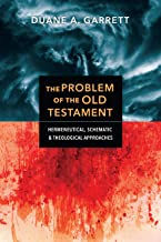 The Problem of the Old Testament: Hermeneutical, Schematic, and Theological Approaches