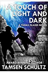 A Touch of Light and Dark (Tildas Island Book 3) Kindle Edition