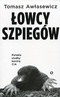 Lowcy szpiegow Polskie sluzby kontra CIA