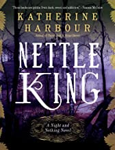 Nettle King (Night and Nothing Novels)