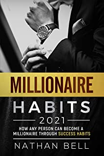 Millionaire Habits 2021: How Any Person Can Become a Millionaire Through Success Habits (English Edition)