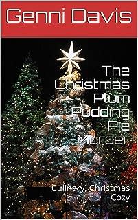The Christmas Plum Pudding Pie Murder: Culinary, Christmas Cozy
