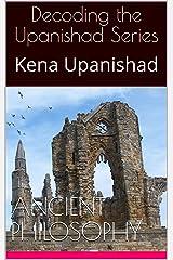 Decoding the Upanishad Series: Kena Upanishad (Decoding the Upanishads Book 1) Kindle Edition