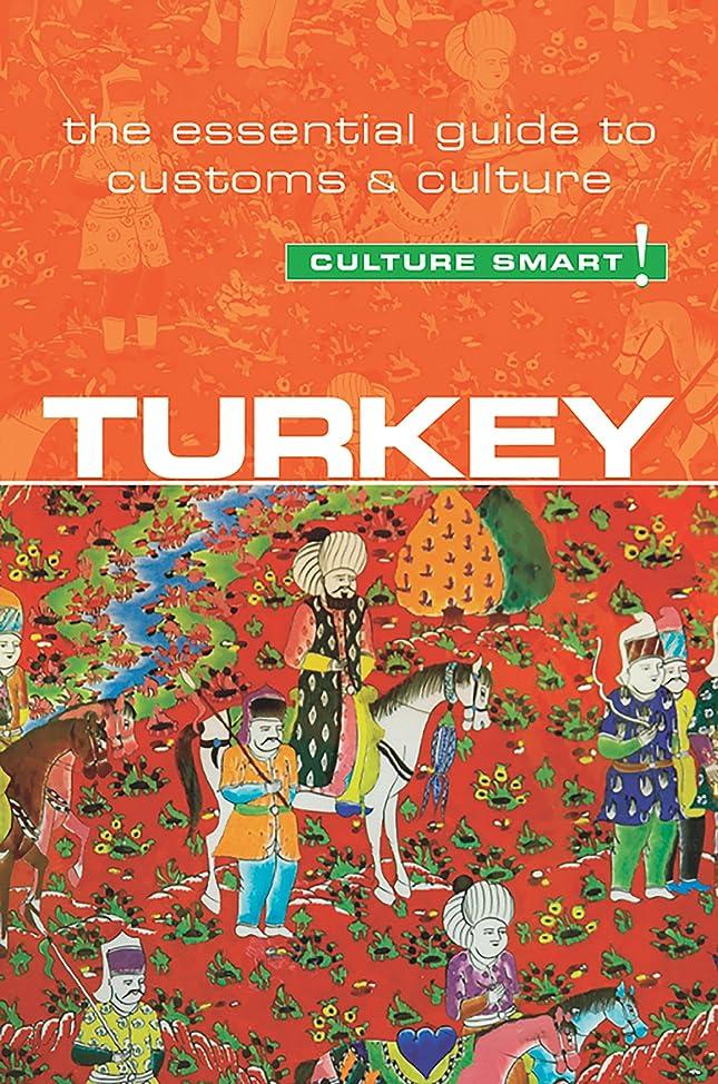 後世山岳荒らすTurkey - Culture Smart!: The Essential Guide to Customs & Culture (English Edition)