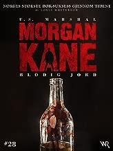 Morgan Kane 28: Blodig Jord: Bok 28 av 83 (Norwegian Edition)