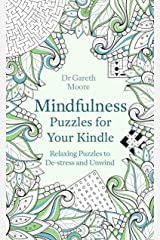 Mindfulness Puzzles for Your Kindle: Relaxing Puzzles to De-stress and Unwind (Mindfulness Puzzle Books Book 5) Kindle Edition